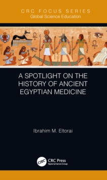 A Spotlight on the History of Ancient Egyptian Medicine, PDF eBook