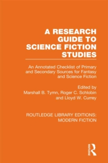 A Research Guide to Science Fiction Studies : An Annotated Checklist of Primary and Secondary Sources for Fantasy and Science Fiction, PDF eBook