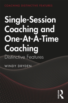 Single-Session Coaching and One-At-A-Time Coaching : Distinctive Features, EPUB eBook