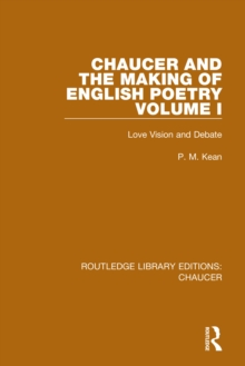 Chaucer and the Making of English Poetry, Volume 1 : Love Vision and Debate, EPUB eBook