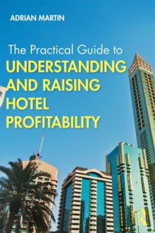 The Practical Guide to Understanding and Raising Hotel Profitability, PDF eBook