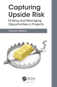 Capturing Upside Risk : Finding and Managing Opportunities in Projects, PDF eBook