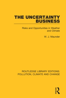 The Uncertainty Business : Risks and Opportunities in Weather and Climate, EPUB eBook