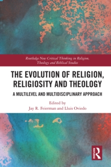 The Evolution of Religion, Religiosity and Theology : A Multi-Level and Multi-Disciplinary Approach, PDF eBook