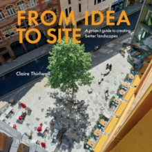 From Idea to Site : A project guide to creating better landscapes, PDF eBook