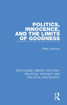 Politics, Innocence, and the Limits of Goodness, EPUB eBook