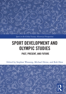 Sport Development and Olympic Studies : Past, Present, and Future, PDF eBook