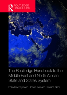 The Routledge Handbook to the Middle East and North African State and States System, PDF eBook