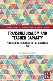Transculturalism and Teacher Capacity : Professional Readiness in the Globalised Age, EPUB eBook