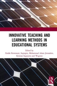Innovative Teaching and Learning Methods in Educational Systems : Proceedings of the International Conference on Teacher Education and Professional Development (INCOTEPD 2018), October 28, 2018, Yogya, PDF eBook