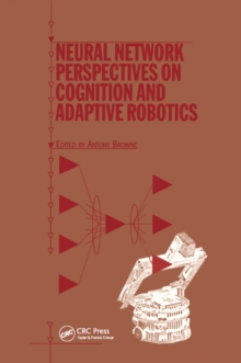 Neural Network Perspectives on Cognition and Adaptive Robotics, EPUB eBook