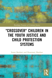 'Crossover' Children in the Youth Justice and Child Protection Systems, PDF eBook