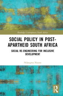 Social Policy in Post-Apartheid South Africa : Social Re-engineering for Inclusive Development, EPUB eBook
