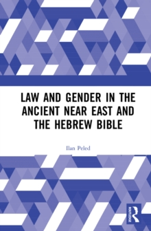 Law and Gender in the Ancient Near East and the Hebrew Bible, EPUB eBook