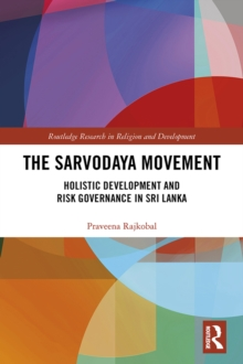 The Sarvodaya Movement : Holistic Development and Risk Governance in Sri Lanka, EPUB eBook