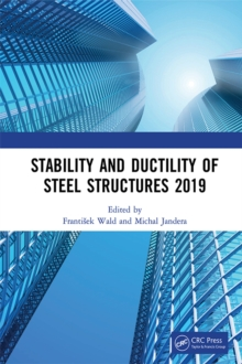 Stability and Ductility of Steel Structures 2019 : Proceedings of the International Colloquia on Stability and Ductility of Steel Structures (SDSS 2019), September 11-13, 2019, Prague, Czech Republic, PDF eBook