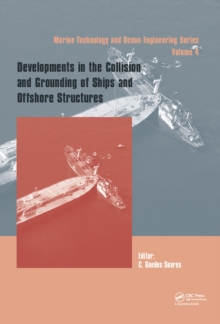 Developments in the Collision and Grounding of Ships and Offshore Structures : Proceedings of the 8th International Conference on Collision and Grounding of Ships and Offshore Structures (ICCGS 2019),, PDF eBook