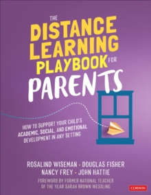 The Distance Learning Playbook for Parents : How to Support Your Child's Academic, Social, and Emotional Development in Any Setting, Paperback / softback Book