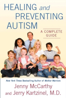 Healing and Preventing Autism : A Complete Guide, EPUB eBook