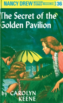 Nancy Drew 36: The Secret of the Golden Pavillion, EPUB eBook
