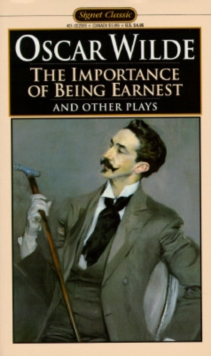 The Importance of Being Earnest and Other Plays : Salome; Lady Windermere's Fan, EPUB eBook