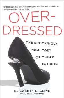 Overdressed : The Shockingly High Cost of Cheap Fashion, EPUB eBook