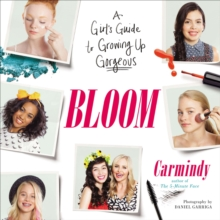 Bloom : A Girl's Guide to Growing Up Gorgeous, EPUB eBook