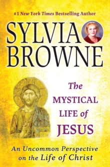 The Mystical Life of Jesus : An Uncommon Perspective on the Life of Christ, EPUB eBook