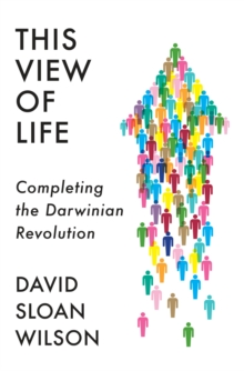 This View of Life : Completing the Darwinian Revolution, Hardback Book