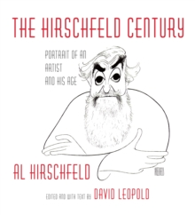 Hirschfeld Century : Portrait of an Artist and His Age, Hardback Book