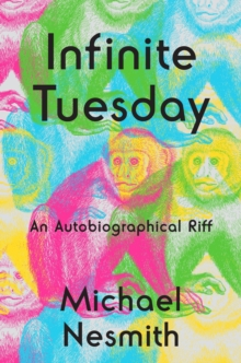 Infinite Tuesday : An Autobiographical Riff, Hardback Book