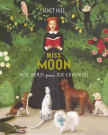 Miss Moon : Wise Words from a Dog Governess, Hardback Book