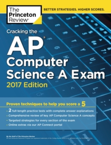 Cracking the AP Computer Science A Exam, 2017 Edition : Proven Techniques to Help You Score a 5, EPUB eBook