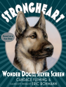Strongheart : Wonder Dog Of The Silver Screen, Hardback Book