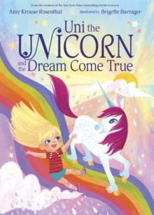 Uni The Unicorn And The Dream Come True, Hardback Book