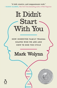 It Didn't Start with You : How Inherited Family Trauma Shapes Who We are and How to End the Cycle, Paperback / softback Book
