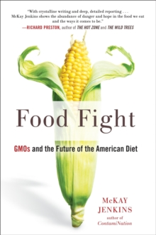 Food Fight : GMOs and the Future of the American Diet, Paperback Book