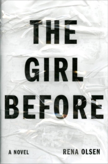 The Girl Before : A Novel, Paperback Book