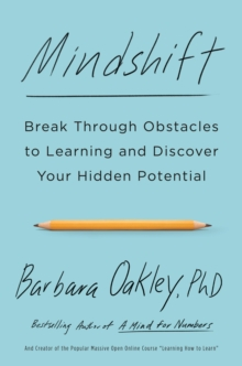Mindshift : Break Through Obstacles to Learning and Discover Your Hidden Potential, Paperback / softback Book