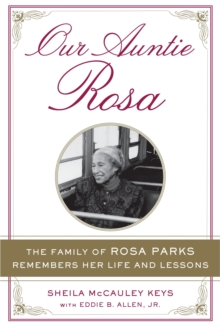 Our Auntie Rosa : The Family of Rosa Parks Remembers Her Life and Lessons, Paperback Book