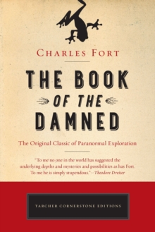 The Book of the Damned : The Original Classic of Paranormal Exploration, Paperback Book