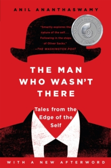 The Man Who Wasn't There : Tales from the Edge of the Self, Paperback Book