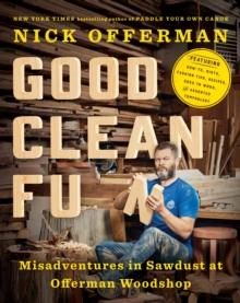 Good Clean Fun : Misadventures in Sawdust at Offerman Woodshop, Hardback Book