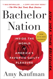Bachelor Nation : Inside the World of America's Favorite Guilty Pleasure, Paperback / softback Book