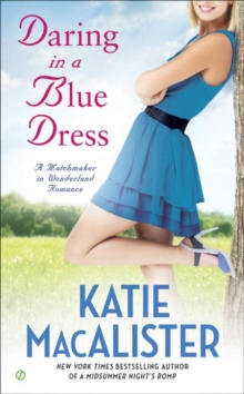 Daring In A Blue Dress : A Matchmaker in Wonderland Romance, Paperback Book