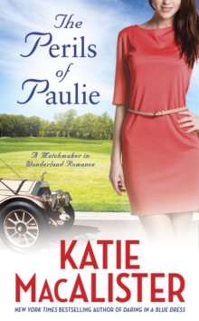 Perils Of Paulie : A Matchmaker in Wonderland Romance, Paperback Book
