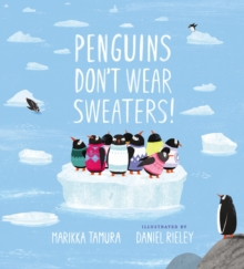 Penguins Don't Wear Sweaters!, Hardback Book