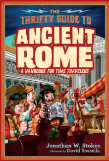 The Thrifty Guide to Ancient Rome : A Handbook for Time Travelers, Hardback Book