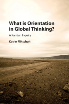 What is Orientation in Global Thinking? : A Kantian Inquiry, Hardback Book