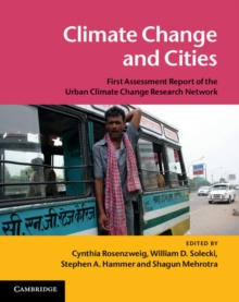 Climate Change and Cities : First Assessment Report of the Urban Climate Change Research Network, Paperback Book